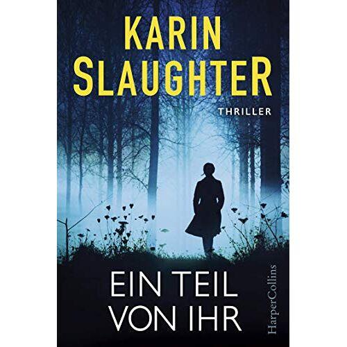 Karin Slaughter - Ein Teil von ihr: Taschenbuch Neuerscheinung - Preis vom 09.04.2020 04:56:59 h