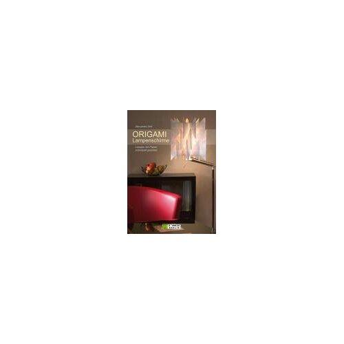 Alexandra Dirk - ORIGAMI Lampenschirme: Lampen mit Papier individuell gestaltet - Preis vom 05.09.2020 04:49:05 h