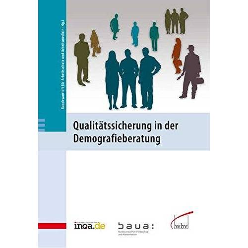 Bundesanstalt für Arbeitsschutz und Arbeitsmedizin - Qualitätssicherung in der Demografieberatung - Preis vom 21.10.2020 04:49:09 h