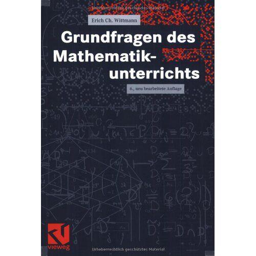 Wittmann, Erich Ch. - Grundfragen des Mathematikunterrichts - Preis vom 13.05.2021 04:51:36 h