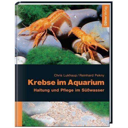 Chris Lukhaup - Krebse im Aquarium. Haltung und Pflege im Süßwasser - Preis vom 20.10.2020 04:55:35 h