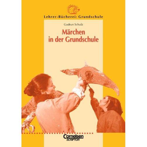 Schulz, Prof. Dr. Gudrun - Lehrerbücherei Grundschule: Märchen in der Grundschule - Preis vom 15.04.2021 04:51:42 h