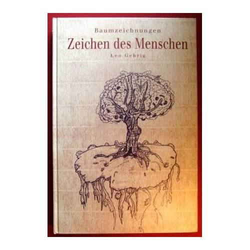 Leo Gehrig - Baumzeichnungen - Zeichen des Menschen - Preis vom 20.10.2020 04:55:35 h