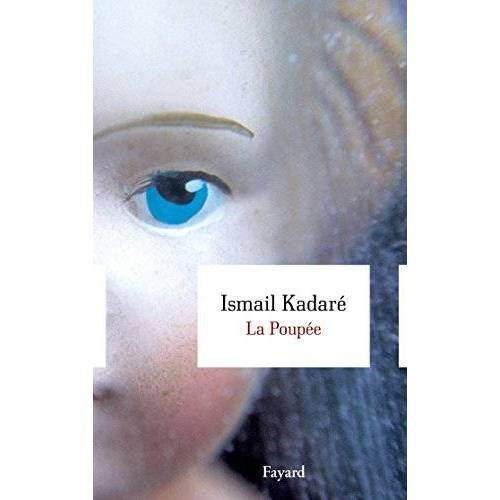 Ismail Kadare - La poupée - Preis vom 03.05.2021 04:57:00 h