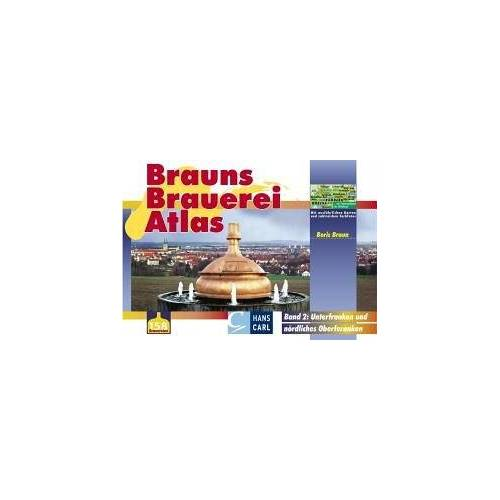 Boris Braun - Brauns Brauerei Atlas 2. Unterfranken und nördliches Oberfranken. 158 Brauereien - Preis vom 05.03.2021 05:56:49 h