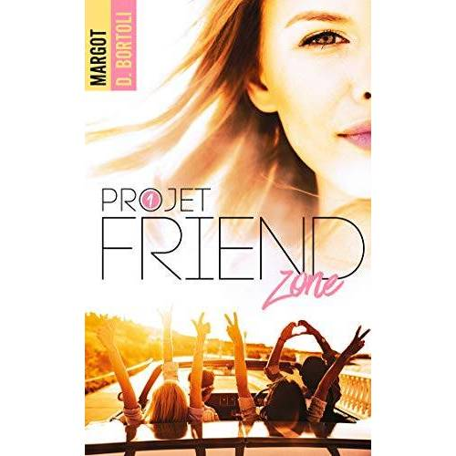Margot D. Bortoli - Projet Friendzone - T01 - Projet Friendzone - Preis vom 21.10.2020 04:49:09 h