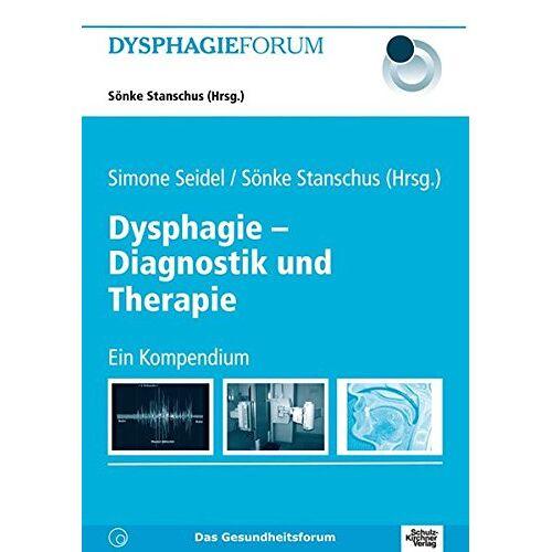 Simone Seidel - Dysphagie - Diagnostik und Therapie: Ein Kompendium (Dysphagie Forum) - Preis vom 26.02.2021 06:01:53 h