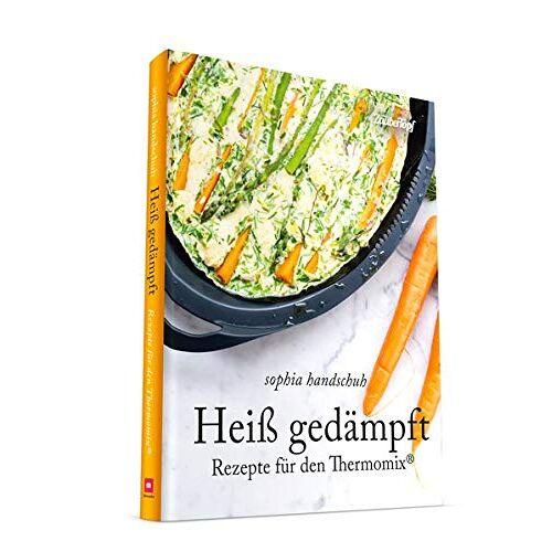 Sophia Handschuh - Heiß Gedämpft - Dampfgaren für den Thermomix® TM5® & TM31 - Preis vom 13.05.2021 04:51:36 h