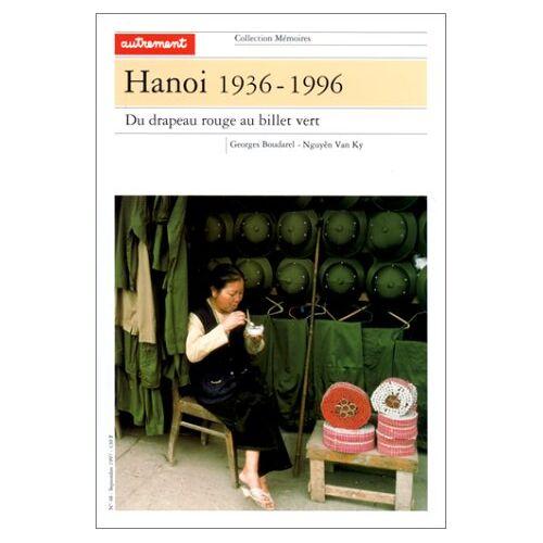 Van-Ky Nguyen - Hanoï 1935-1996. : Du drapeau rouge au billet vert (Mémoires) - Preis vom 20.10.2020 04:55:35 h