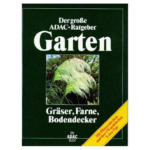Karin Greiner - (ADAC) Der Große ADAC Ratgeber Garten, Gräser, Farne, Bodendecker - Preis vom 10.05.2021 04:48:42 h