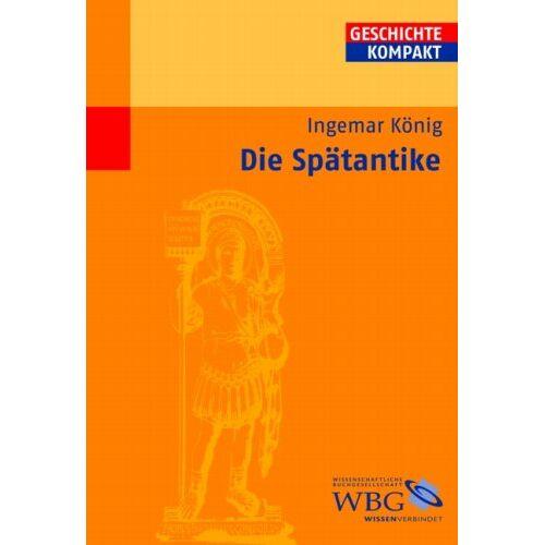 Ingemar König - Die Spätantike - Preis vom 17.01.2021 06:05:38 h