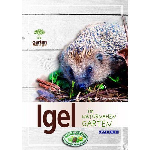 Claudia Biermann - Igel im naturnahen Garten - Preis vom 09.04.2021 04:50:04 h