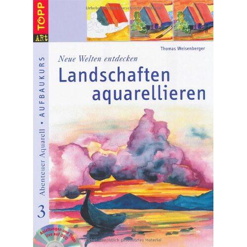 Thomas Weisenberger - Neue Welten entdecken: Landschaften aquarellieren: Abenteuer Aquarell 3 - Preis vom 31.03.2020 04:56:10 h