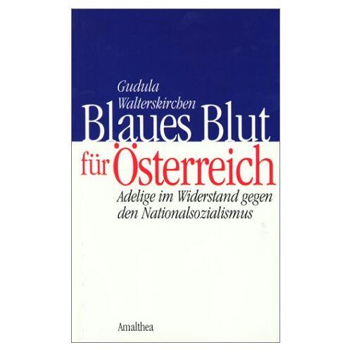 Gudula Walterskirchen - Blaues Blut für Österreich - Preis vom 17.04.2021 04:51:59 h