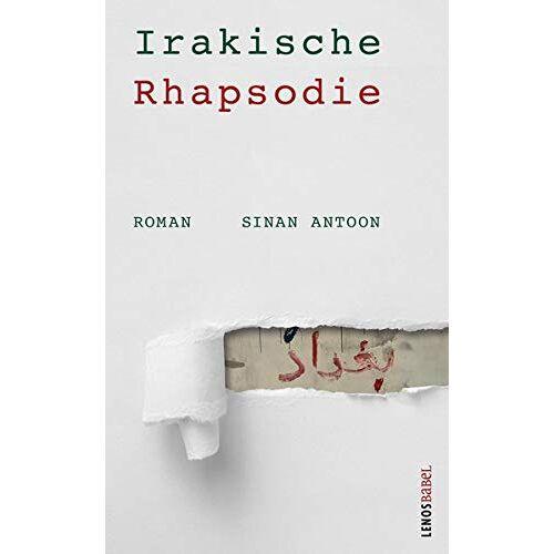 Sinan Antoon - Irakische Rhapsodie: Roman (LP) - Preis vom 15.05.2021 04:43:31 h