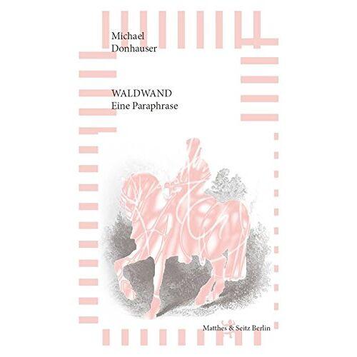 Michael Donhauser - Waldwand: Eine Paraphrase - Preis vom 20.10.2020 04:55:35 h