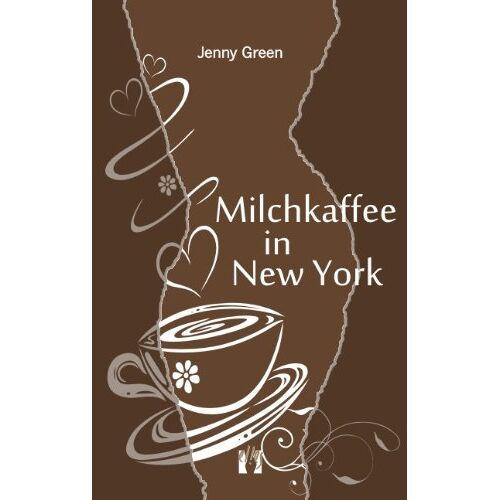 Jenny Green - Milchkaffee in New York - Preis vom 05.03.2021 05:56:49 h
