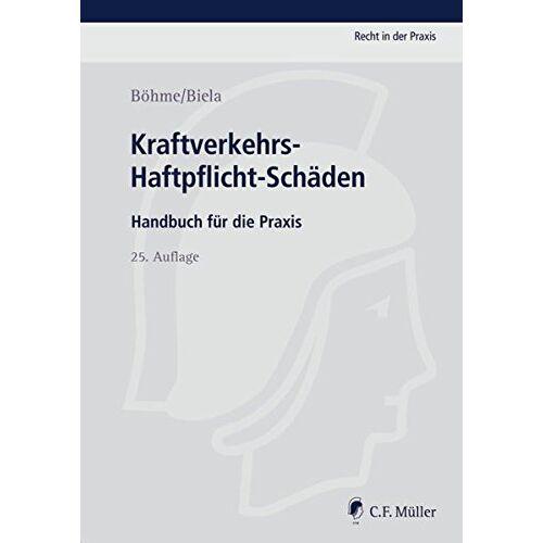 Anno Biela - Kraftverkehrs-Haftpflicht-Schäden: Handbuch für die Praxis (Recht in der Praxis) - Preis vom 07.05.2021 04:52:30 h