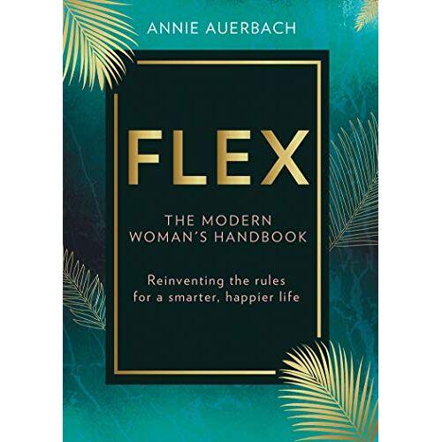 Annie Auerbach - Auerbach, A: FLEX: The Modern Woman's Handbook - Preis vom 09.04.2021 04:50:04 h