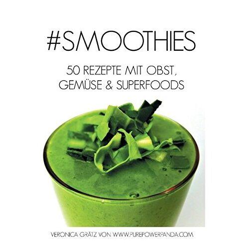 Veronica Grätz - #Smoothies: 50 Rezepte mit Obst, Gemüse & Superfoods - Preis vom 08.04.2020 04:59:40 h