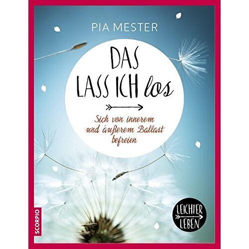 Pia Mester - Das lass ich los! Sich von innerem und äußerem Ballast befreien (Leichter leben) - Preis vom 13.04.2021 04:49:48 h
