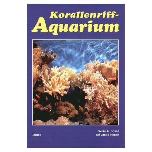 - Korallenriff-Aquarium, Bd.2, Dekoration und Aquarientypen, Einfahren eines Korallenriff-Aquariums, Lebende Steine und Algen, Futter, Vermehrung, Para - Preis vom 12.05.2021 04:50:50 h