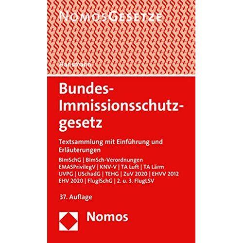 Klaus Hansmann - Bundes-Immissionsschutzgesetz: Textsammlung mit Einführung und Erläuterungen - Rechtsstand: 1. Februar 2019 - Preis vom 11.05.2021 04:49:30 h