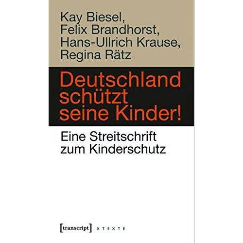 - Deutschland schützt seine Kinder!: Eine Streitschrift zum Kinderschutz (X-Texte zu Kultur und Gesellschaft) - Preis vom 03.05.2021 04:57:00 h