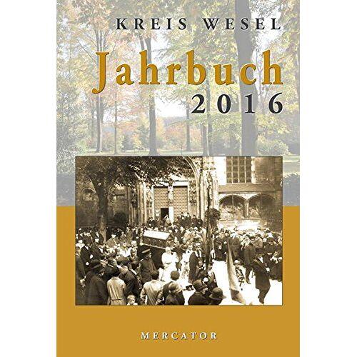Kreis Wesel - Jahrbuch Kreis Wesel 2016 - Preis vom 28.02.2021 06:03:40 h