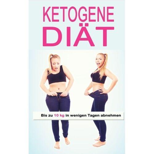 Sophia Thiemann - Ketogene Diät: Bis zu 10 kg in wenigen Tagen abnehmen (Ketogene Diät, Low carb high fat, Anabole Diät, kohlenhydratfreie Ernährung, Low Carb Diät, Band 1) - Preis vom 13.05.2021 04:51:36 h