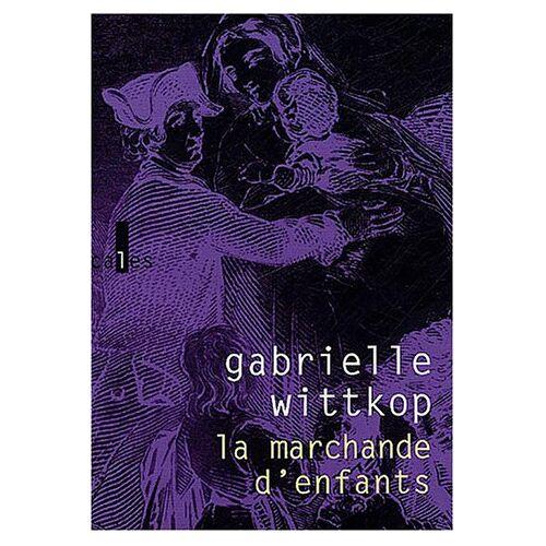Gabrielle Wittkop - La marchande d'enfants - Preis vom 05.09.2020 04:49:05 h