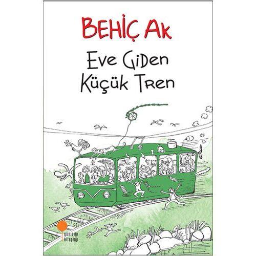 Behic Ak - Eve Giden Kücük Tren - Preis vom 14.04.2021 04:53:30 h