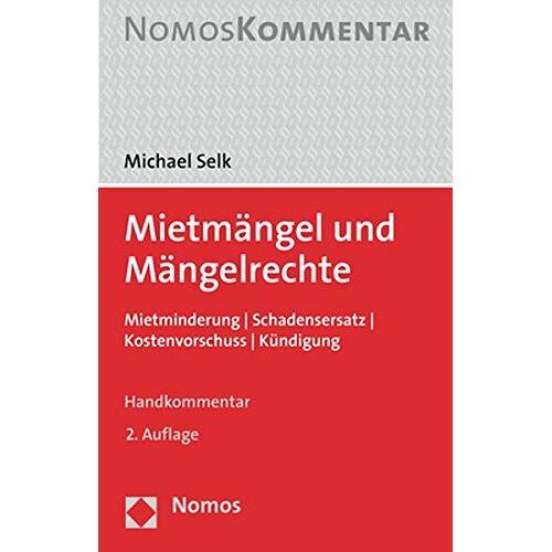 Michael Selk - Mietmängel und Mängelrechte: Mietminderung   Schadensersatz   Kostenvorschuss   Kündigung - Preis vom 18.10.2020 04:52:00 h