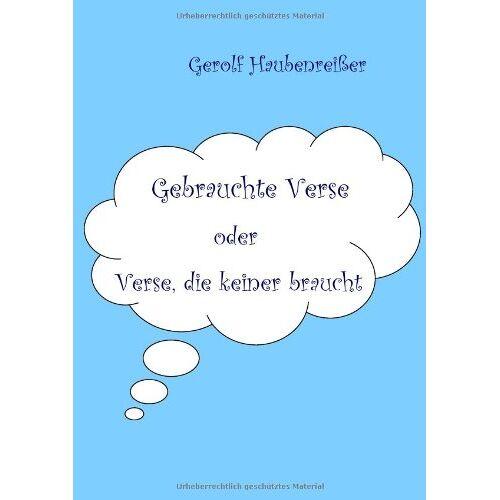 Gerolf Haubenreißer - Gebrauchte Verse: oder Verse die keiner braucht - Preis vom 12.04.2021 04:50:28 h
