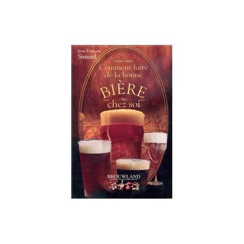Jean-Franois Simard - Comment Faire de la Bonne Bière chez soi - Preis vom 28.02.2021 06:03:40 h