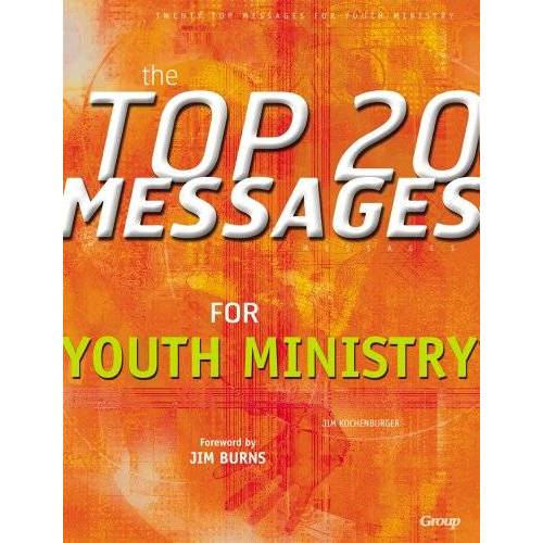 James Kochenburger - The Top 20 Messages for Youth Ministry - Preis vom 14.05.2021 04:51:20 h
