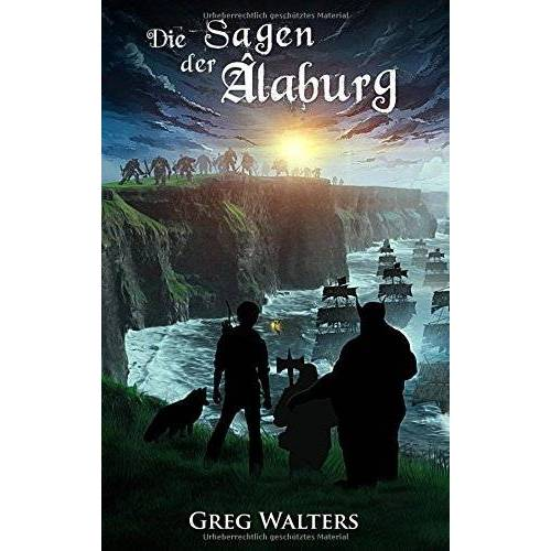 Greg Walters - Die Sagen der Alaburg (Die Farbseher Saga) - Preis vom 18.04.2021 04:52:10 h