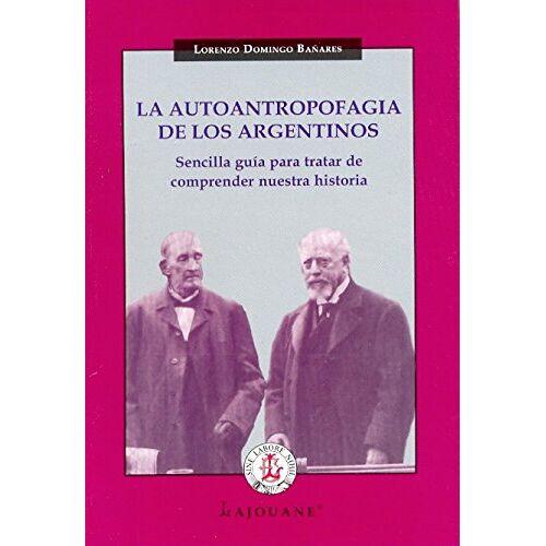 - La Autoantropofagia De Los Argentinos - Preis vom 20.01.2021 06:06:08 h