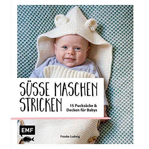 Frauke Ludwig - Süße Maschen stricken – 15 Pucksäcke und Decken für Babys - Preis vom 20.10.2020 04:55:35 h