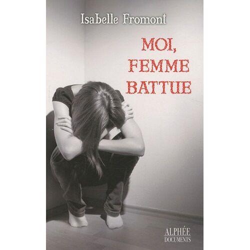 Isabelle Fromont - Moi, femme battue - Preis vom 12.05.2021 04:50:50 h