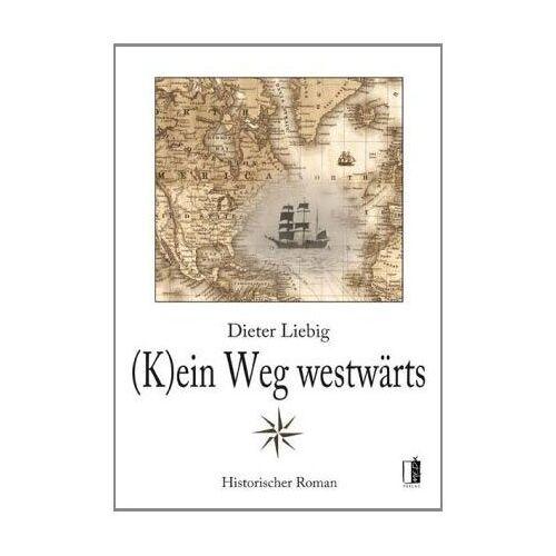 Dieter Liebig - (K)ein Weg westwärts - Preis vom 20.10.2020 04:55:35 h