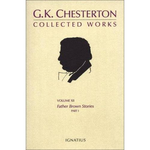Chesterton, G. K. - G.K. Chesterton Volume 12: Father Brown Stories Part 1 (Collected Works of G.K. Chesterton) - Preis vom 21.01.2021 06:07:38 h