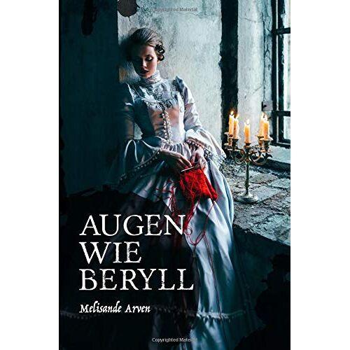 Melisande Arven - Augen wie Beryll - Preis vom 15.04.2021 04:51:42 h