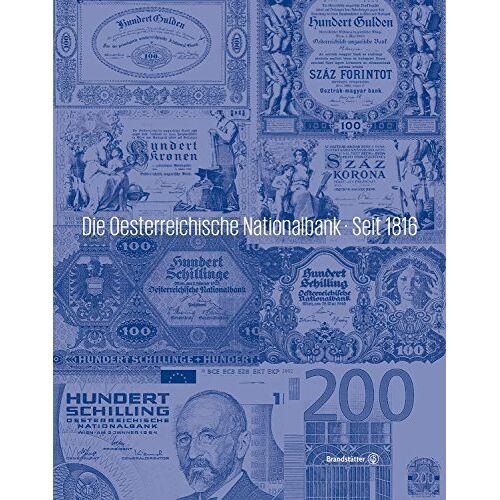 Oesterreichische Nationalbank (Hrsg.) - Die Oesterreichische Nationalbank - Seit 1816 - Preis vom 16.05.2021 04:43:40 h