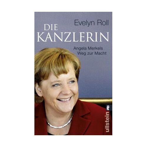 Evelyn Roll - Die Kanzlerin: Angela Merkels Weg zur Macht - Preis vom 12.05.2021 04:50:50 h