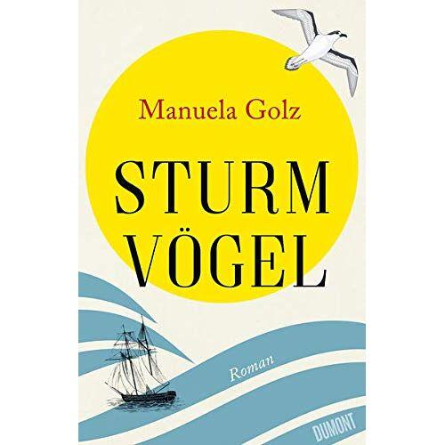 Manuela Golz - Sturmvögel: Roman - Preis vom 17.04.2021 04:51:59 h