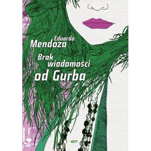 Eduardo Mendoza - Brak wiadomosci od Gurba - Preis vom 13.05.2021 04:51:36 h