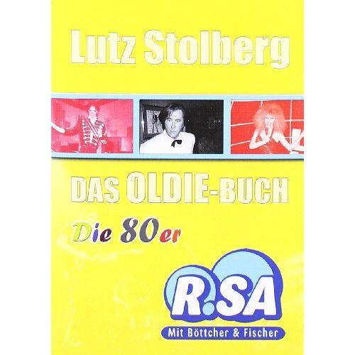 Lutz Stolberg - Das Oldie-Buch - Die 80er - Preis vom 18.10.2020 04:52:00 h