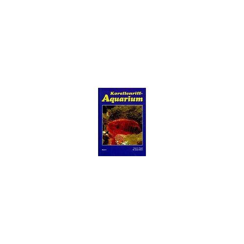 - Korallenriff-Aquarium, Bd.5, Einzellige Organismen, Schwämme, marine Würmer und Weichtiere im Korallenriff und für das Korallenriff-Aquarium - Preis vom 16.05.2021 04:43:40 h