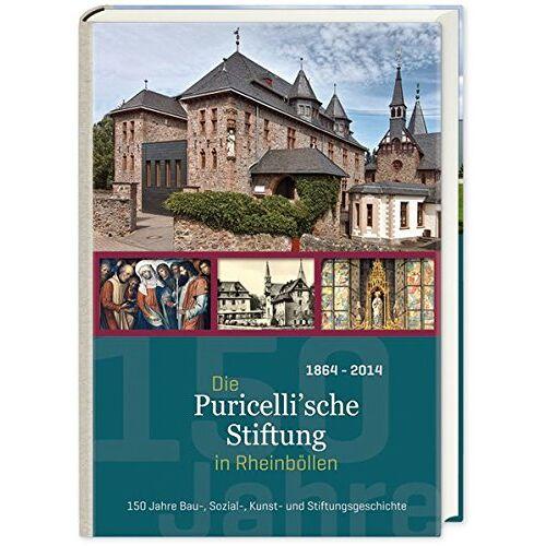 Die Puricelli´sche Stiftung Rheinböllen - Die Puricelli´sche Stiftung in Rheinböllen: 150 Jahre Bau-, Sozial-, Kunst- und Stiftungsgeschichte - Preis vom 06.09.2020 04:54:28 h
